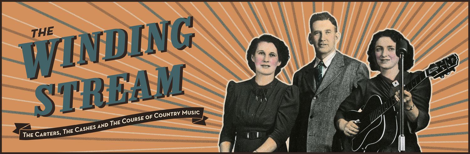 The Winding Stream - The Carters, The Cashes and the Course of Country Music
